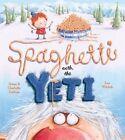 Spaghetti with the Yeti by Charlotte Gullain, Adam Gullain (Paperback, 2013)