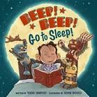 Beep! Beep! Go to Sleep! by Todd Tarpley (Hardback, 2015)
