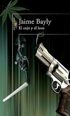 Cojo Y El Loco Paperback Jaime Bayly 9781603969345 Ebay Bayly es conducido por el afamado periodista jamie bayly con su estilo inconfundible, sagaz e ingenioso. ebay