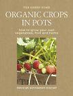 Organic Crops in Pots: How to Grow Your Own Fruit, Vegetables and Herbs by Deborah Schneebeli-Morrell (Hardback, 2009)