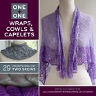 One + One: One + One Wraps, Cowls and Capelets : 29 Projects from Just Two Skeins by Iris Schreier (2014, Paperback)
