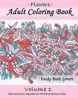 Adult Coloring Book: Flowers, Volume 1 by Kooky Book Lovers (Paperback / softback, 2015)