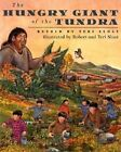 The Hungry Giant of the Tundra by Teri Sloat (Paperback / softback, 2001)