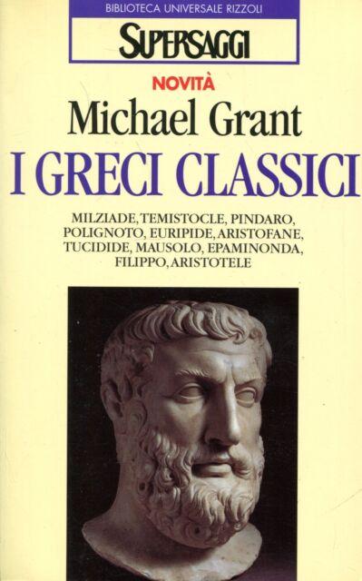 Grant Michael I GRECI CLASSICI 1a ed. ita.