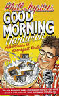 Good Morning Nantwich: Adventures in Breakfast Radio by Phill Jupitus (Paperback, 2010)