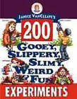 Janice VanCleave's 200 Gooey, Slippery, Slimy, Weird and Fun Experiments by Janice VanCleave (Paperback, 1993)