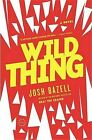 Wild Thing by Josh Bazell (Paperback / softback, 2013)