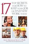 17 Top Secrets for How to Keep Your Job or Find Work Today 9781440144257