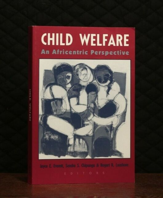 Child Welfare: An Africentric Perspective by Sandra S. Chipungu