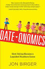 Date-Onomics: How Dating Became a Lopsided Numbers Game by Jon Birger (Hardback, 2015)