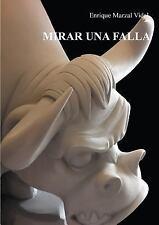 Mirar una Falla by Enrique Marzal (2015, Paperback)
