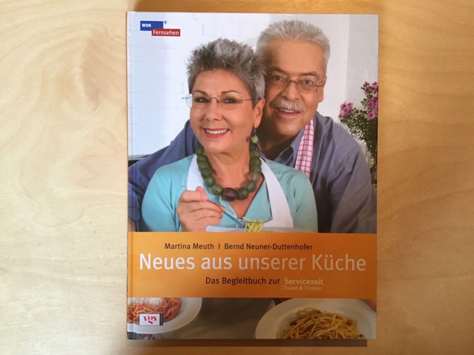 Neues aus unserer Küche von Bernd Neuner-Duttenhofer & Martina Meuth (2011) WDR