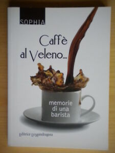 Caffe-Caffe-al-veleno-Memorie-di-una-barista-Sophia-Mandragora-naturopatia-nuovo