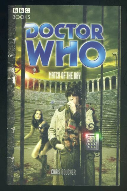 Doctor Who: Match Of The Day by Chris Boucher (Paperback, 2005)