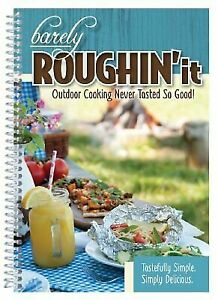 NEW-Barely-Roughin-039-It-Easy-Camping-Recipes-amp-M-9781563834929-by-CQ-Products