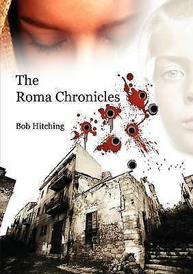 (Good)-The Roma Chronicles: Volume 1 (Paperback)-Hitching, Bob-095601903X
