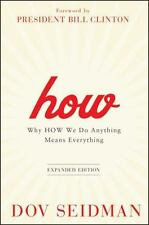 How: Why How We Do Anything Means Everything Seidman, Dov Hardcover