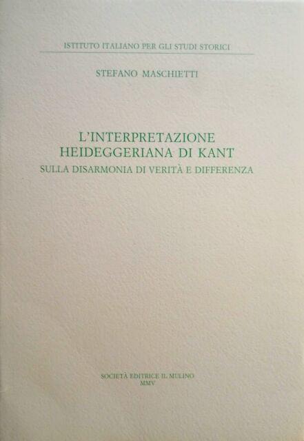 Stefano Maschietti L'interpretazione heideggeriana di Kant Il Mulino 2005