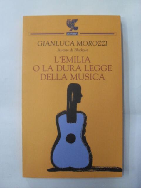MOROZZI - L'EMILIA O LA DURA LEGGE DELLA MUSICA - EDIZIONE GUANDA