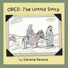 Obed: The Untold Story by Darlene Revere (Paperback / softback, 2015)