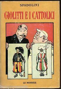 Politica - GIOLITTI E I CATTOLICI (1901/1914) - SPADOLINI - LE MONNIER 1970 - Italia - Politica - GIOLITTI E I CATTOLICI (1901/1914) - SPADOLINI - LE MONNIER 1970 - Italia