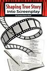Shaping True Story Into Screenplay by Candace Kearns Read (Paperback / softback, 2011)