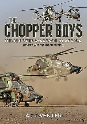 1 of 1 - The Chopper Boys: Helicopter Warfare in Africa by Al J. Venter (Paperback, 2016)