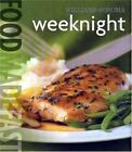 Food Made Fast: Weeknight by Melanie Barnard and Williams-Sonoma Staff (2006, Hardcover, Revised)