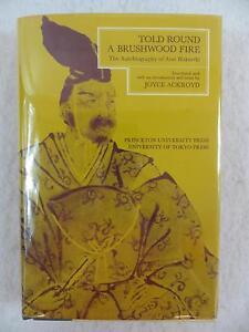 TOLD ROUND A BRUSHWOOD FIRE Autobiography of Arai Hakuseki Princeton 1979