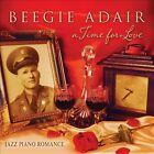 A Time for Love: Jazz Piano Romance [Digipak] by Beegie Adair/Beegie Adair Trio (CD, Jan-2013, Green Hill)