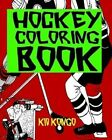 Hockey Coloring Book by Kid Kongo (Paperback / softback, 2016)