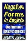 Negative Forms in English: Common Negative Sentences by MR Manik Joshi (Paperback / softback, 2013)