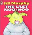 Last Noo-Noo by Jill Murphy (Paperback, 2003)