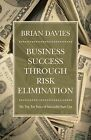 Business Success Through Risk Elimination: The Top Ten Rules of Successful Start-Ups by Brian Davies (Paperback / softback, 2013)
