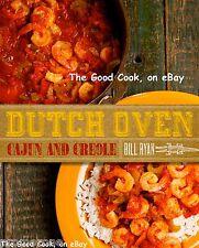 Dutch Oven Cajun And Creole  Cooking Cast Iron Pot Recipe Secrets  Cookbook  New