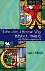 Safer Than a Known Way by Ruth Etchells (Paperback, 2006)