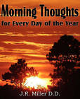 Morning Thoughts for Every Day of the Year by J R Miller (Paperback / softback, 2011)
