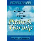 Purpose and Power of Praise and Worship (Study Guide) by Myles Munroe (Paperback, 2005)