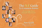 The A-Z Guide to Common Habits: Overcoming Them Through Affirmations by Ann Gadd (Paperback, 2007)