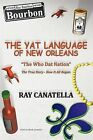 The Yat Language of New Orleans: The Who DAT Nation / The True Story - How It All Began by Ray Canatella (Paperback / softback, 2011)