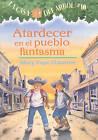 Atardecer en el Pueblo Fantasma by Mary Pope Osborne (Hardback, 2006)