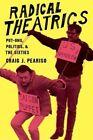 Radical Theatrics: Put-Ons, Politics, and the Sixties by Craig J. Peariso (Hardback, 2014)