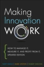 Making Innovation Work: How to Manage It, Measure It, and Profit from It,