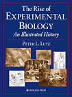 The Rise of Experimental Biology: An Illustrated History by Humana Press Inc. (Hardback, 2002)