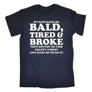 Fathers-Day-Gift-Kids-Made-Me-Bald-Tired-T-SHIRT-funny-novelty-dad-daddy-tee