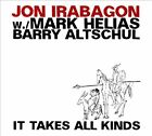 It Takes All Kinds by Mark Helias/Barry Altschul/Jon Irabagon (CD, Jan-2014, Jazzwerkstatt)