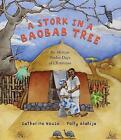 A Stork in a Baobab Tree: An African 12 Days of Christmas by Catherine House (Paperback, 2015)