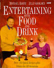 Entertaining with  Food and Drink by Sir Peter Bazalgette, Michael Barry, Jilly Goolden (Hardback, 1995)