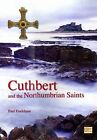 Cuthbert and the Northumbrian Saints by Paul Frodsham (Paperback, 2009)