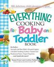 Everything Cooking for Baby and Toddler Book: 300 Delicious, Easy Recipes to Get Your Child Off to a Healthy Start by Vincent Iannelli, Shana Priwer, Cynthia Phillips (Paperback, 2006)